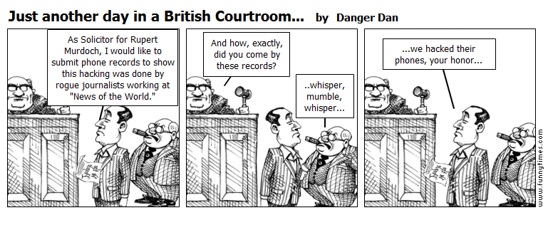 Just another day in a British Courtroom. by Danger Dan
