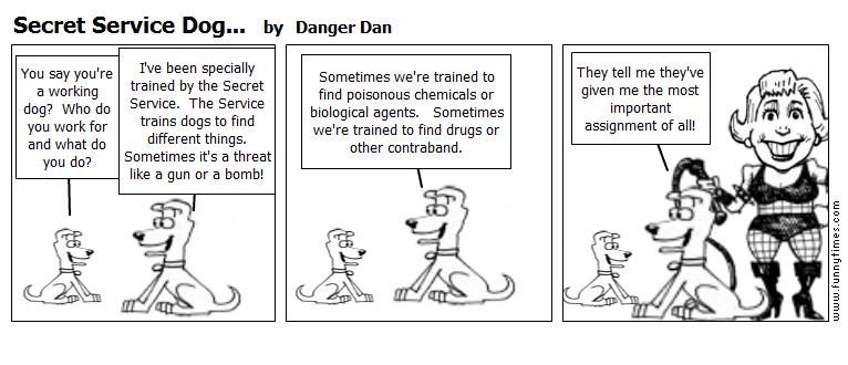 Secret Service Dog... by Danger Dan