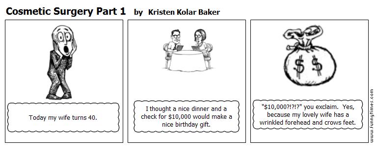 Cosmetic Surgery Part 1 by Kristen Kolar Baker