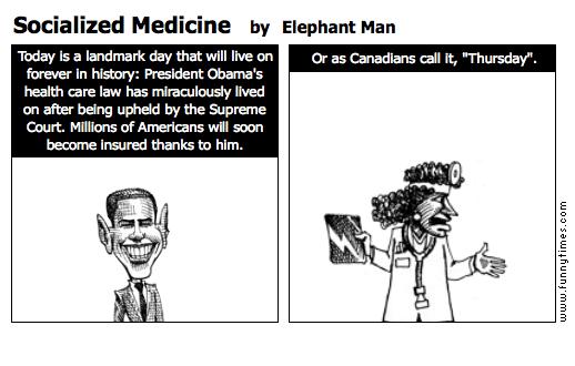 Socialized Medicine by Elephant Man