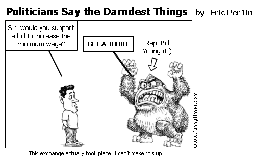 Politicians Say the Darndest Things by Eric Per1in