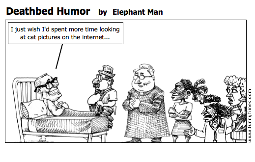 Deathbed Humor by Elephant Man