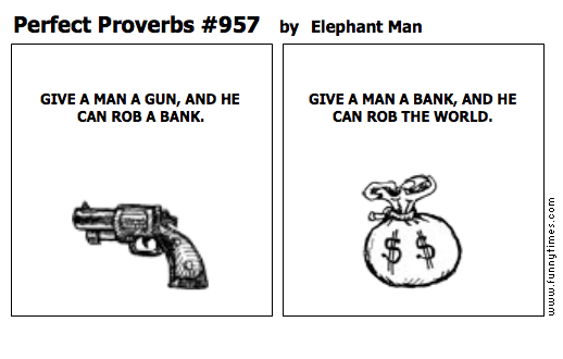 Perfect Proverbs 957 by Elephant Man