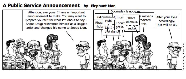 A Public Service Announcement by Elephant Man