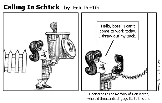 Calling In Schtick by Eric Per1in