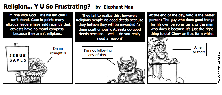 Religion... Y U So Frustrating by Elephant Man