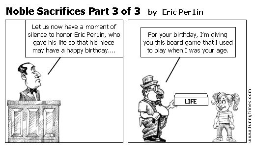 Noble Sacrifices Part 3 of 3 by Eric Per1in