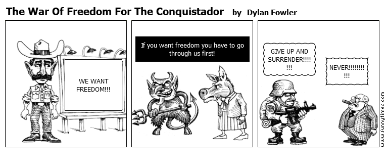 The War Of Freedom For The Conquistador by Dylan Fowler