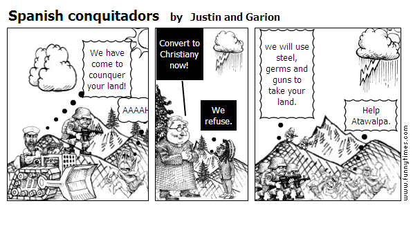 Spanish conquitadors by Justin and Garion