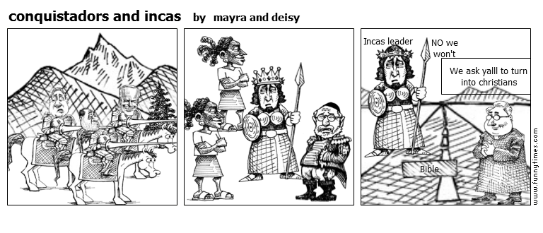conquistadors and incas by mayra and deisy