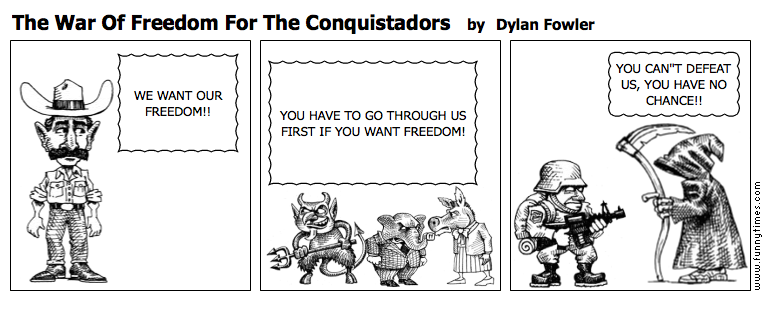 The War Of Freedom For The Conquistadors by Dylan Fowler