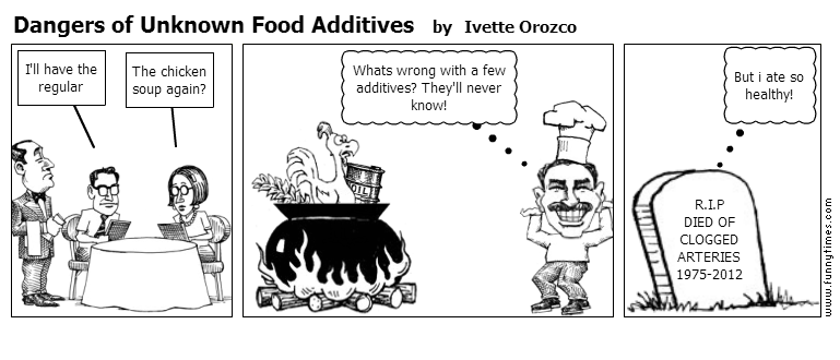 Dangers of Unknown Food Additives by Ivette Orozco