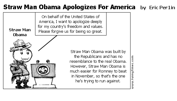 Straw Man Obama Apologizes For America by Eric Per1in