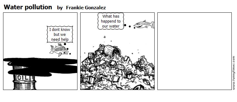Water pollution by Frankie Gonzalez