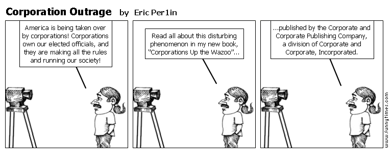 Corporation Outrage by Eric Per1in