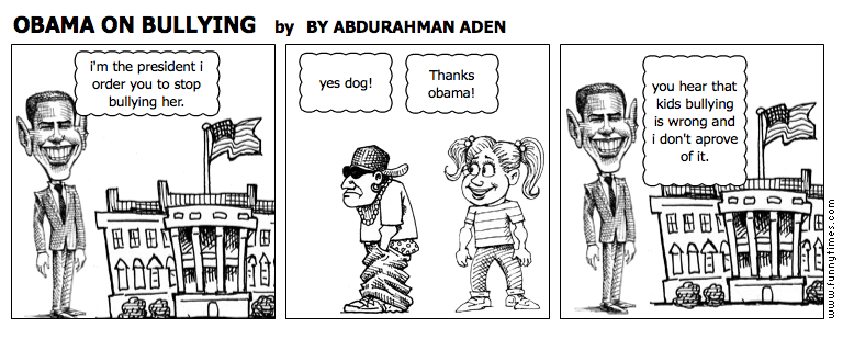 OBAMA ON BULLYING by BY ABDURAHMAN ADEN