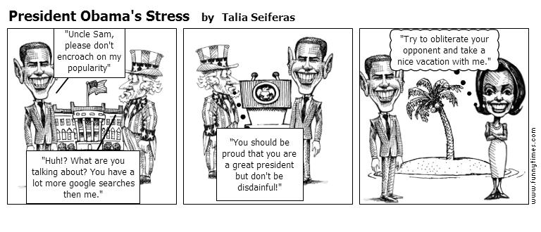 President Obama's Stress by Talia Seiferas