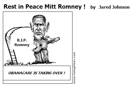Rest in Peace Mitt Romney  by Jared Johnson