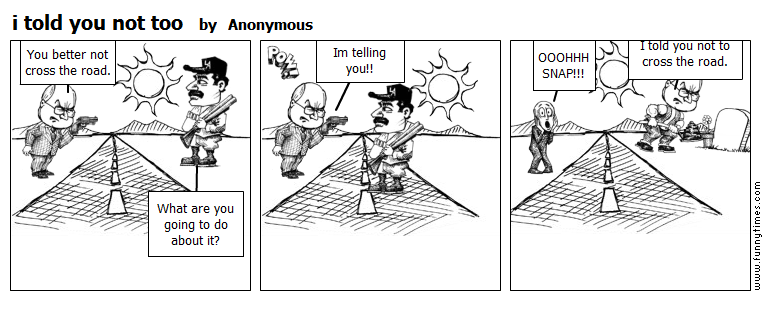 i told you not too by Anonymous