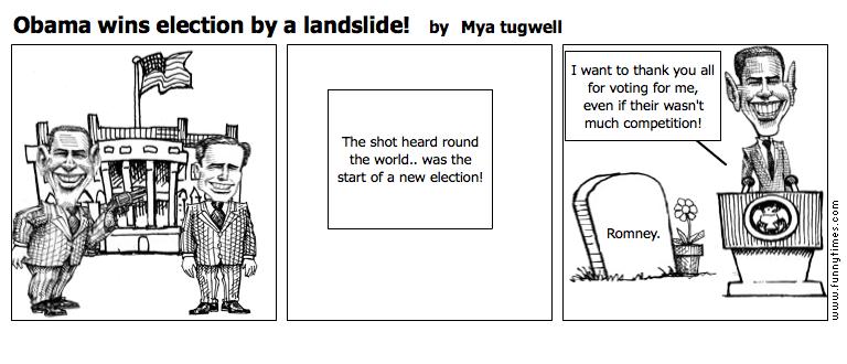 Obama wins election by a landslide by Mya tugwell