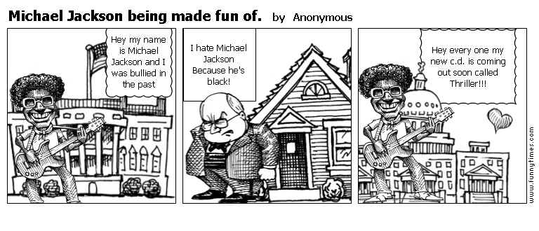 Michael Jackson being made fun of. by Anonymous