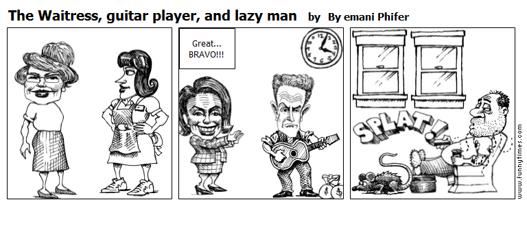 The Waitress, guitar player, and lazy ma by By emani Phifer
