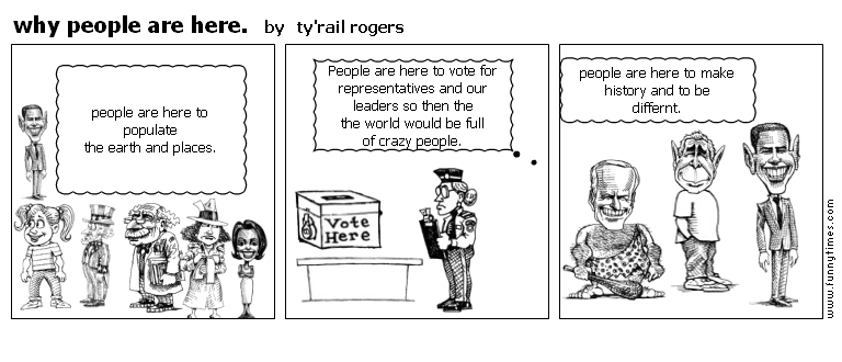 why people are here. by ty'rail rogers