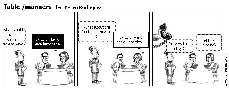 Table manners by Karen Rodriguez