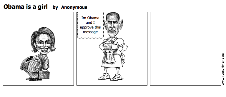 Obama is a girl by Anonymous
