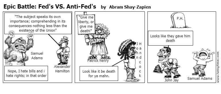 Epic Battle Fed's VS. Anti-Fed's by Abram Shay-Zapien
