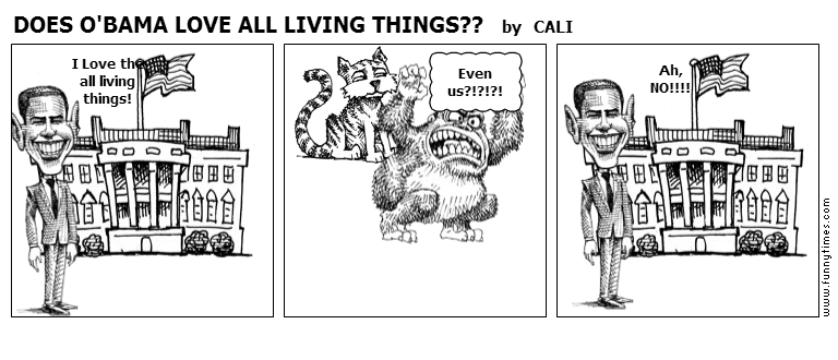 DOES O'BAMA LOVE ALL LIVING THINGS by CALI