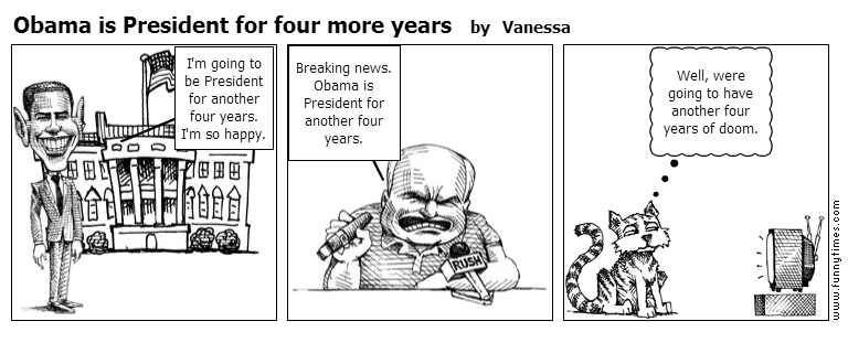 Obama is President for four more years by Vanessa