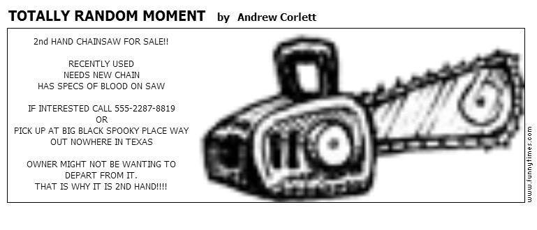 TOTALLY RANDOM MOMENT by Andrew Corlett