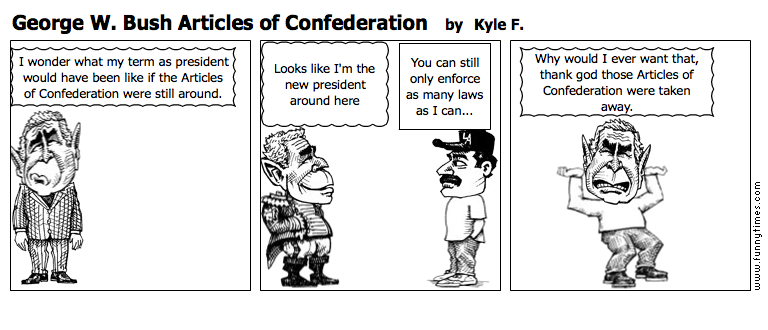 George W. Bush Articles of Confederation by Kyle F.