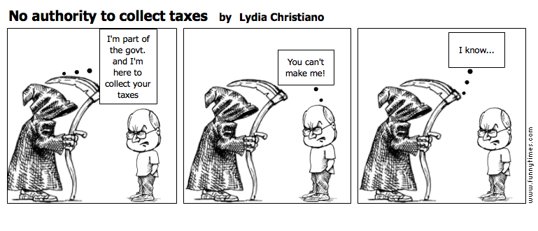 No authority to collect taxes by Lydia Christiano