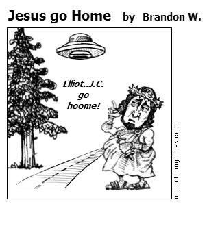 Jesus go Home by Brandon W.