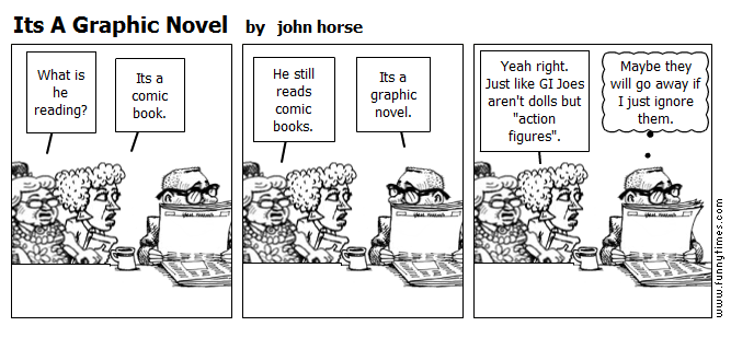 Its A Graphic Novel by john horse