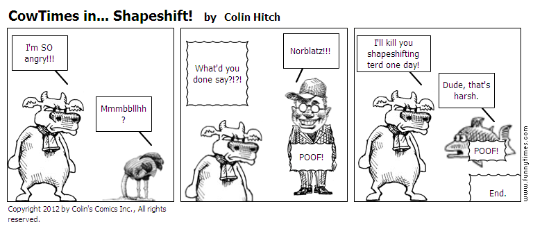 CowTimes in... Shapeshift by Colin Hitch