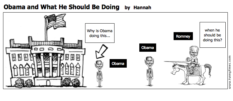 Obama and What He Should Be Doing by Hannah