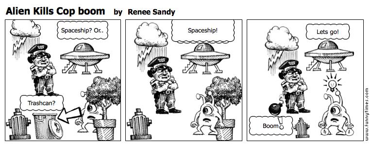 Alien Kills Cop boom by Renee Sandy