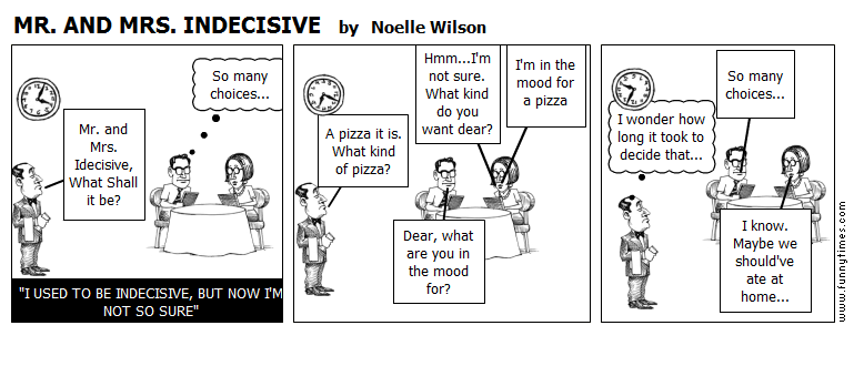MR. AND MRS. INDECISIVE by Noelle Wilson