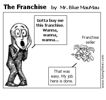 The Franchise by Mr. Blue MauMau