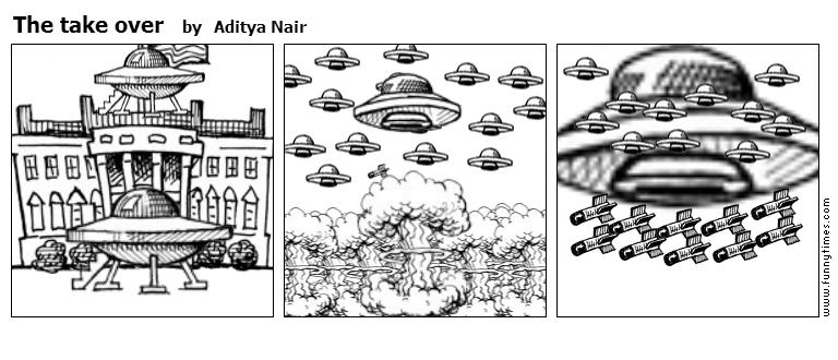 The take over by Aditya Nair