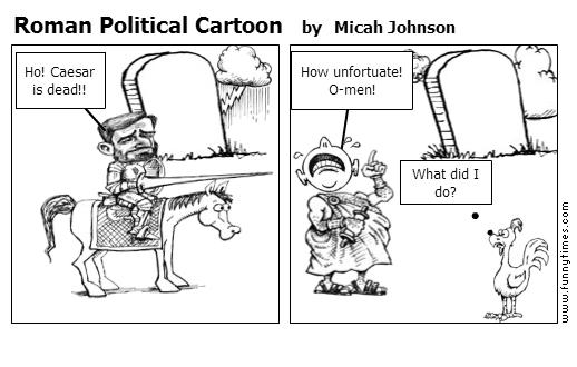 Roman Political Cartoon by Micah Johnson