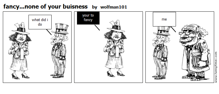 fancy...none of your buisness by wolfman101
