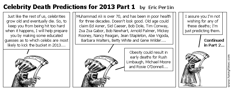 Celebrity Death Predictions for 2013 Par by Eric Per1in