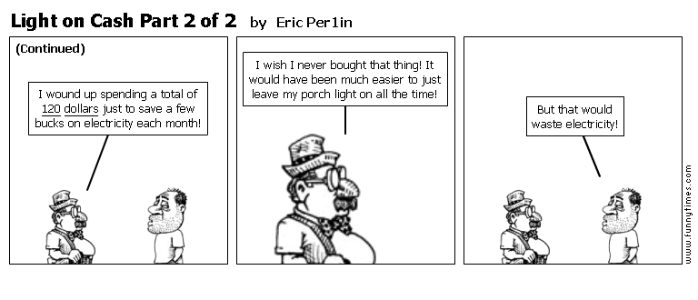 Light on Cash Part 2 of 2 by Eric Per1in