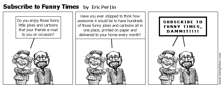 Subscribe to Funny Times by Eric Per1in