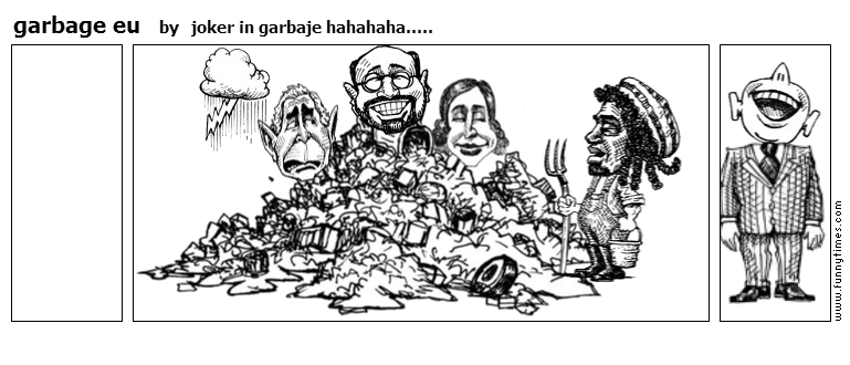 garbage eu by joker in garbaje hahahaha.....