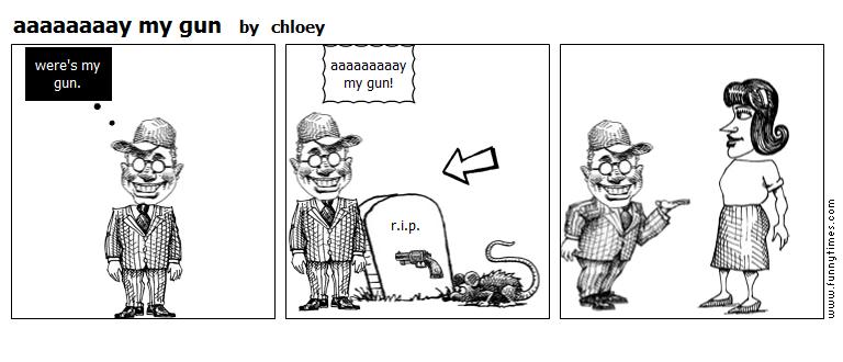 aaaaaaaay my gun by chloey